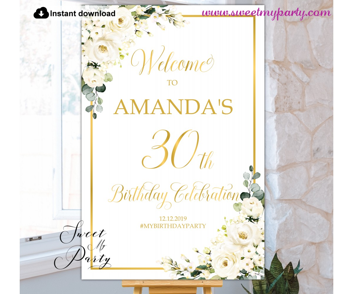 Ivory Roses 30th Birthday Party Welcome sign template,(123)