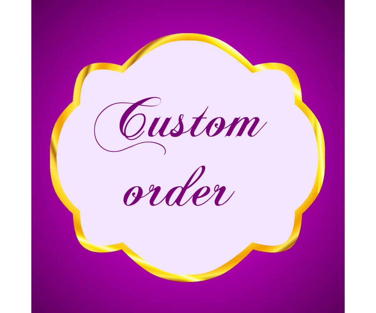 .Custom order for Sophia