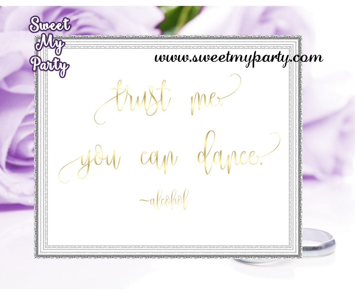 Wedding Gold Bar sign,Trust me you can dance sign,(025w)