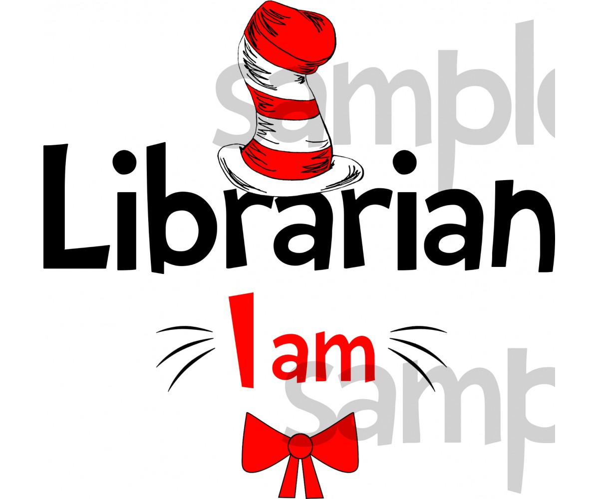 Librarian I am iron on transfer, Cat in the Hat iron on transfer for Librarian,(1s)