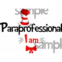 Paraprofessional I am iron on transfer, Cat in the Hat iron on transfer for paraprofessional,(1s)