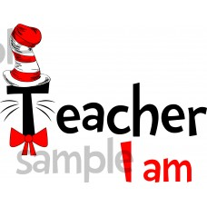 Teacher I am iron on transfer, Cat in the Hat iron on transfer for teachers,(2s)