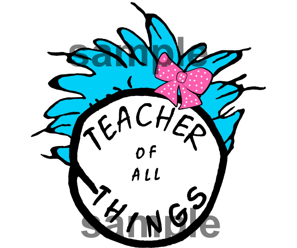 Teacher of all Things iron on transfer, Cat in the Hat iron on transfer for teachers,(2s)