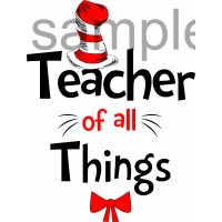Teacher of all Things iron on transfer, Cat in the Hat iron on transfer for teachers,(1s)